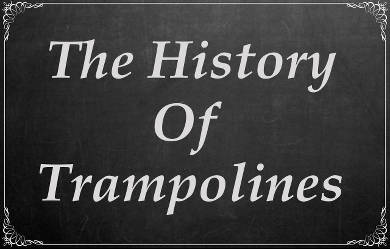 History of Trampolines