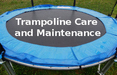 Trampoline Care and Maintenance